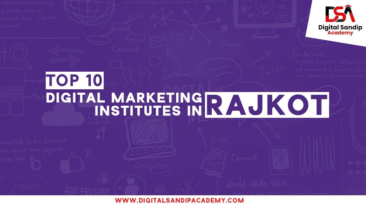 Top 10 Digital Marketing Institutes in Rajkot
