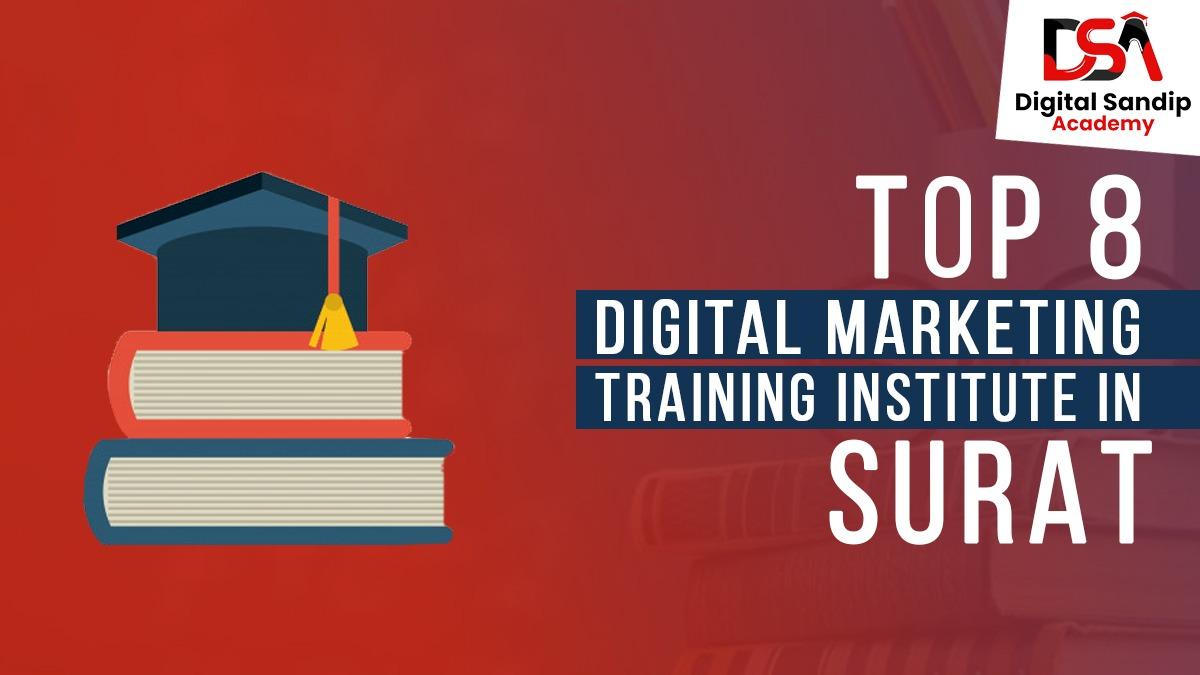 Top 8 Digital Marketing Training Institute in Surat.
