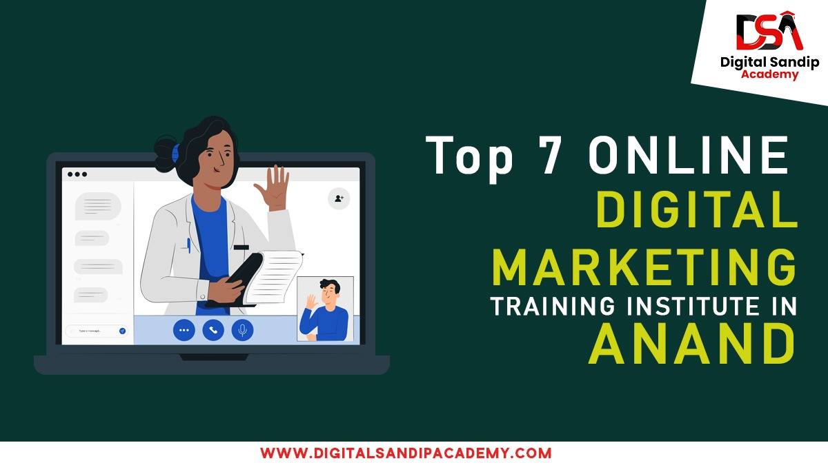 Top 7 Online Digital Marketing Training Institute in Anand