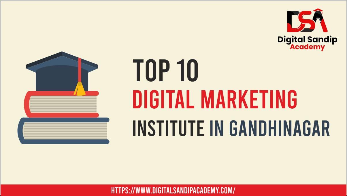 Top 10 Digital Marketing Institute in Gandhinagar