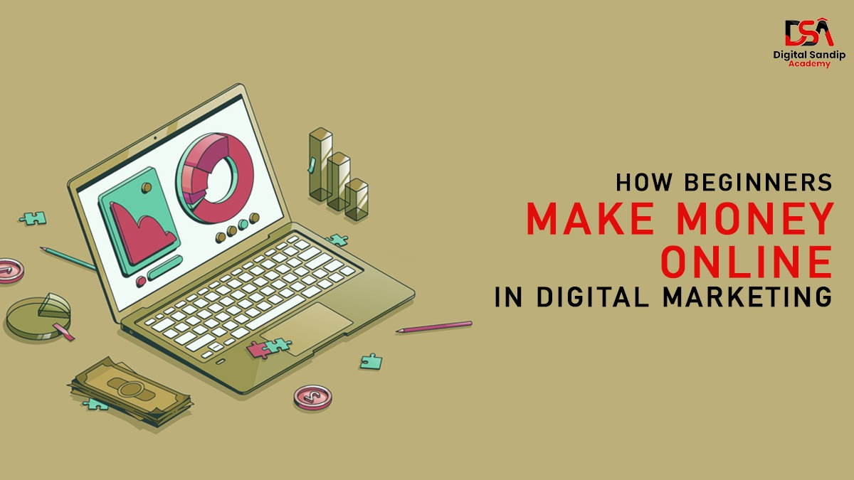How Beginners Make Money Online through Digital Marketing
