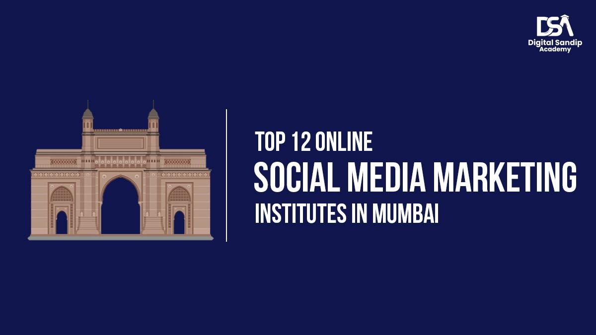 Top 12 Online Social Media Marketing Institutes in Mumbai