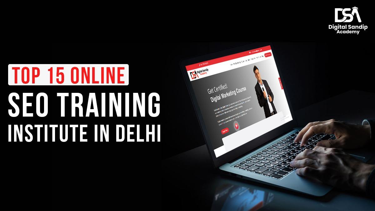 Top 15 Online SEO Training Institute in Delhi