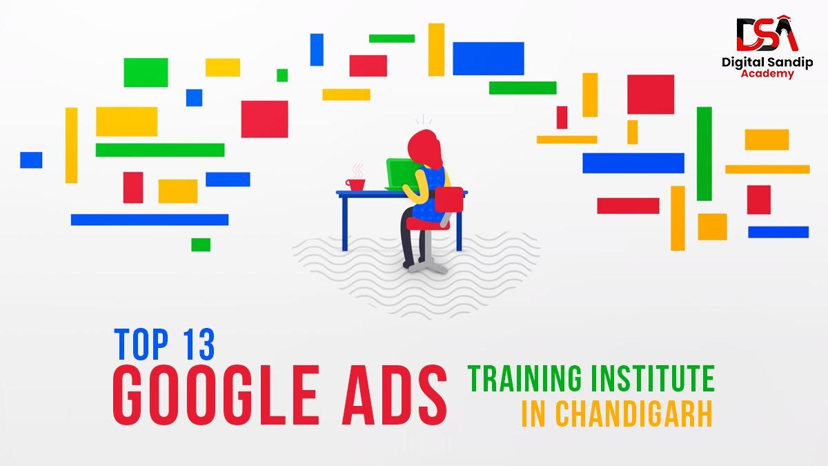 Top 13 Google Ads Institute in Chandigarh