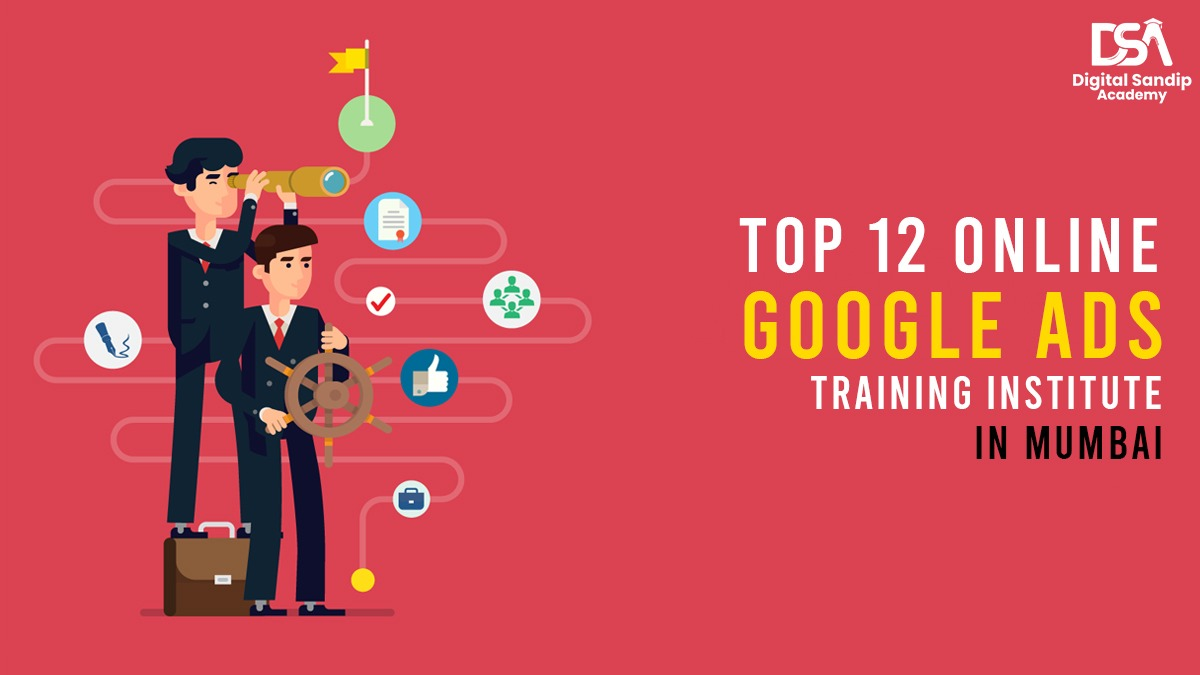 Top 12 Online Google Ads Training Institutes in Mumbai