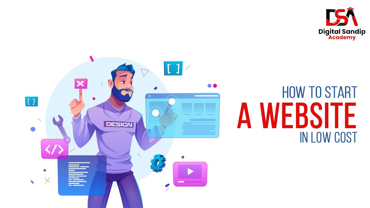 HOW TO SATRT A WEBSITE IN LOW COST