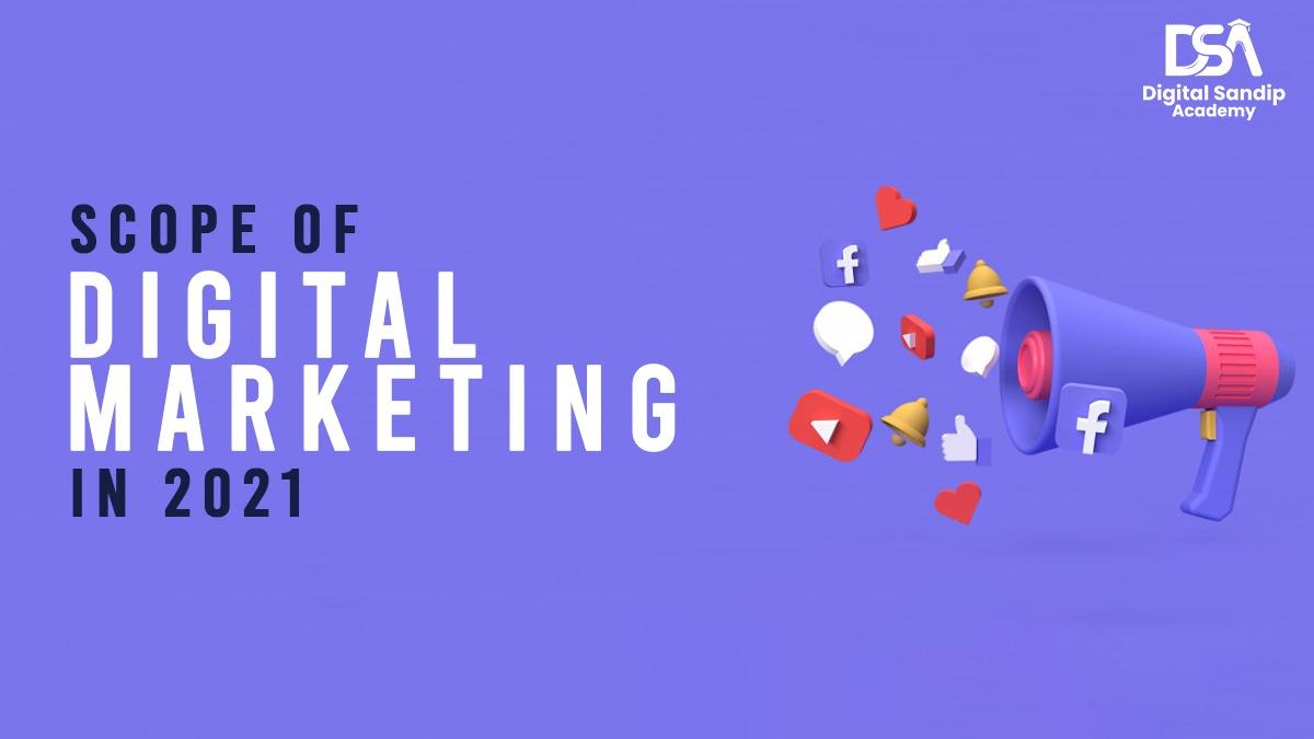 Scope of Digital Marketing in 2021