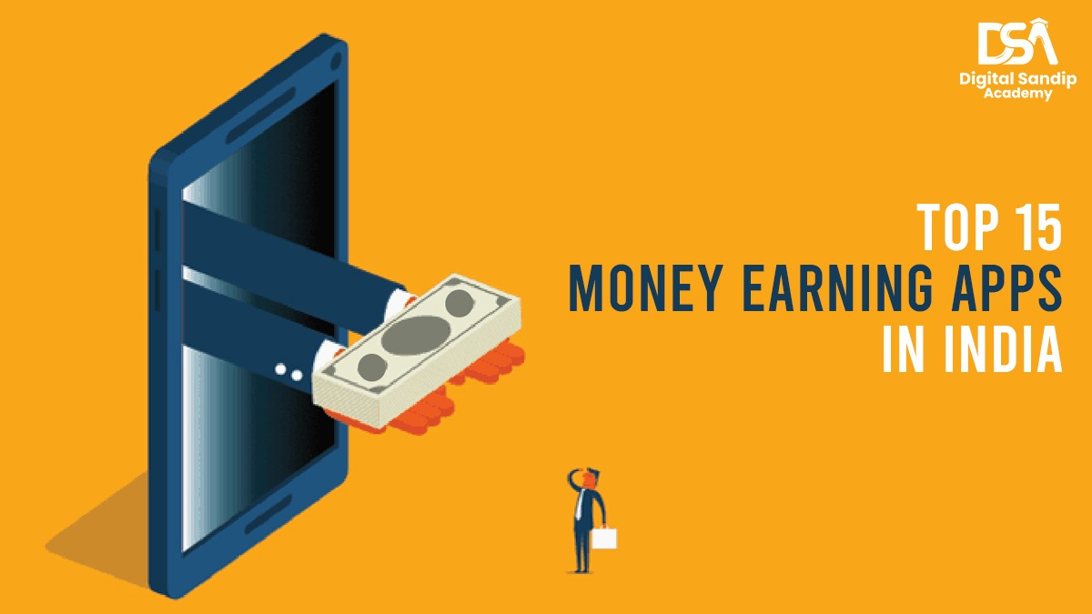 TOP 15 MONEY EARNING APPS IN INDIA