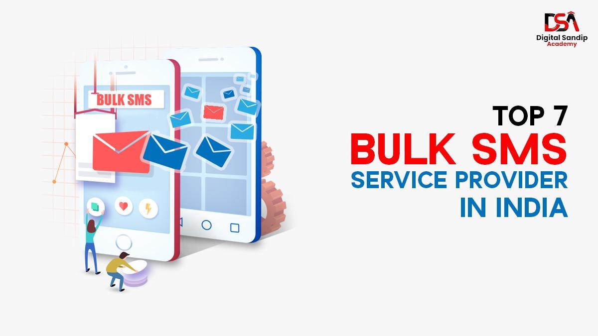 Top 7 Bulk SMS Service provider in India