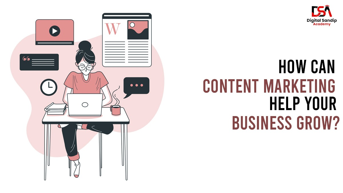 HOW CAN CONTENT MARKETING HELP YOUR BUSINESS GROW