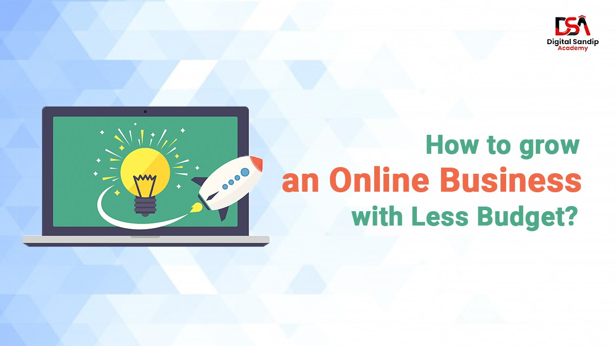 How to Grow an Online Business with Less Budget