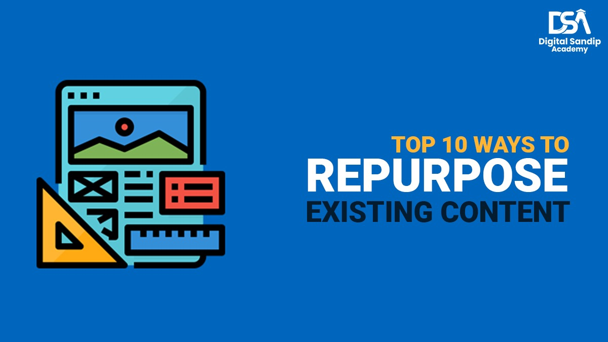 Top 10 Ways to REPURPOSE the Existing Content