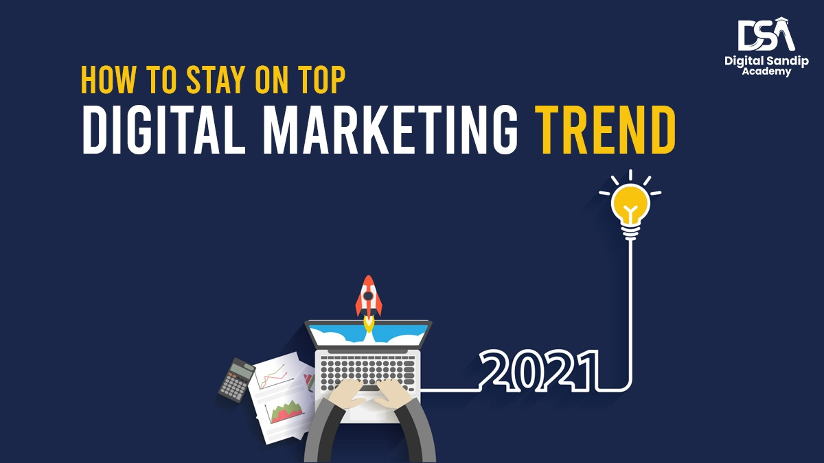How to stay on top of digital marketing trends?