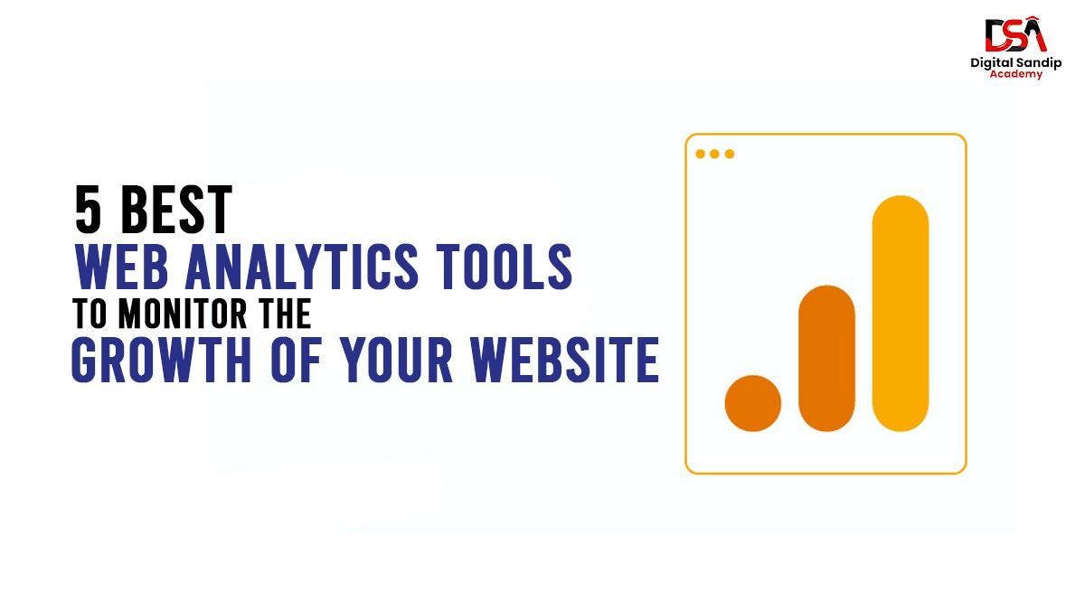 5 best web analytics tools to monitor the growth of your website